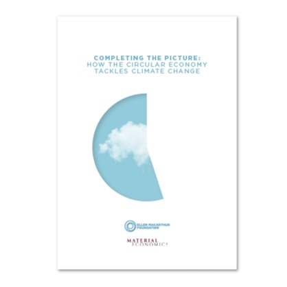 Completing the Picture: How the Circular Economy Tackles Climate (c) 2019 Ellen MacArthur Foundation